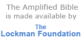 The Amplified Bible is made available by The Lockman Foundation