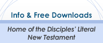 Info & Free Downloads - Home of the Disciples' Literal New Testament