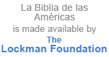 La Biblia de las Américas is made available by The Lockman Foundation